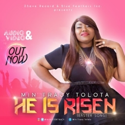 Min Tracy Tolota - He Is Risen